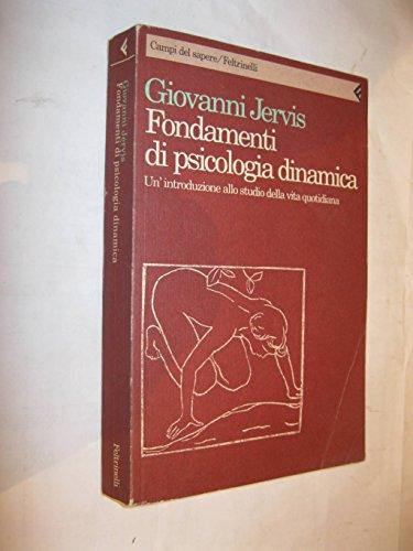 9788807101663: Fondamenti di psicologia dinamica. Un'introduzione allo studio della vita quotidiana