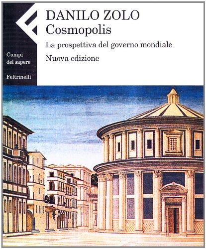 9788807101892: Cosmopolis. La prospettiva del governo mondiale