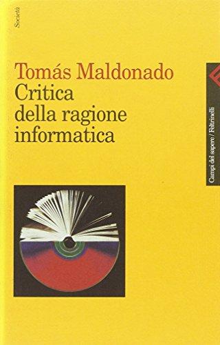 9788807102219: Critica della ragione informatica (Campi del sapere/Feltrinelli. Societa) (Italian Edition)