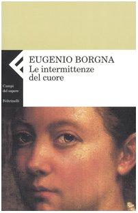 Le intermittenze del cuore: Eugenio Borgna
