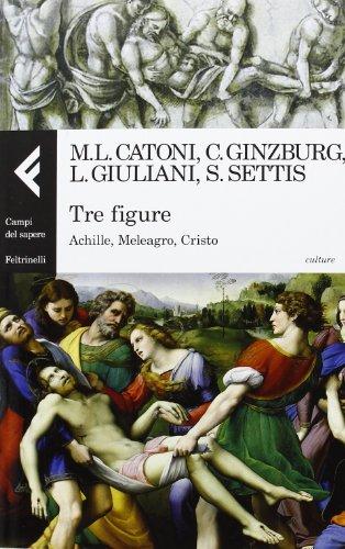 9788807104961: Tre figure. Achille, Meleagro, Cristo