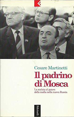 9788807170096: Il padrino di Mosca: La scalata al potere della mafia nella nuova Russia (Serie bianca/Feltrinelli) (Italian Edition)