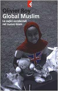9788807170829: Global Muslim. Le radici occidentali del nuovo Islam