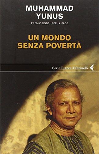 Un mondo senza povertà - Yunus, Muhammad