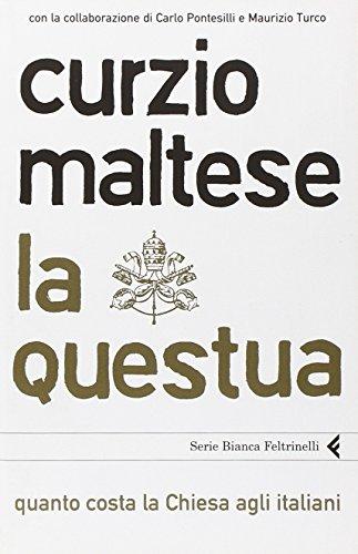 La questua. Quanto costa la Chiesa agli italiani (Serie bianca) - Curzio Maltese
