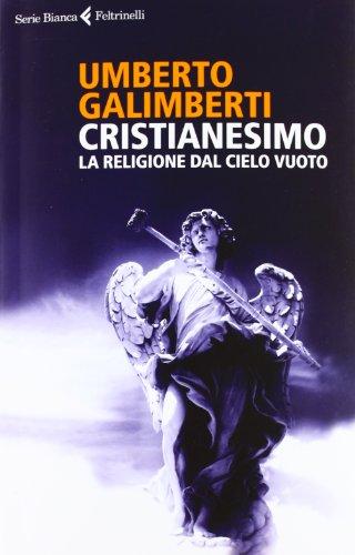 9788807172229: Cristianesimo. La religione dal cielo vuoto (Serie bianca)