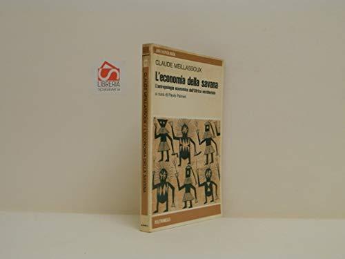 9788807222962: L'economia della savana. L'antropologia economica dell'Africa occidentale
