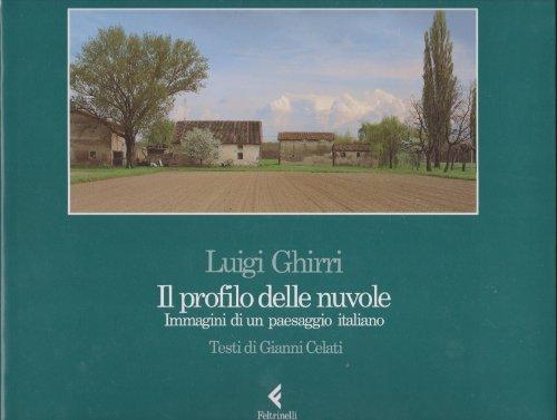 9788807420573: Luigi Ghirri: Il profilo delle nuvole, immagini di un paesaggio italiano (Italian Edition)