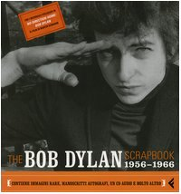 The Bob Dylan scrapbook. 1956-1966. Con CD Audio (8807421127) by [???]