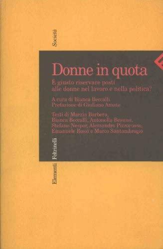 9788807470271: Donne in quota: E giusto riservare posti alle donne nel lavoro e nella politica? (Elementi Feltrinelli) (Italian Edition)