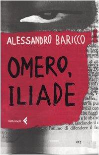 OMERO, ILIADE: BARICCO, ALESSANDRO