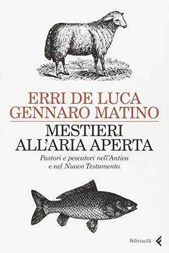 Mestieri all'Aria Aperta - Pastori e pescatori: Erri De Luca