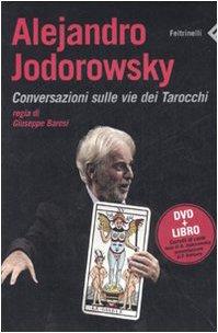 9788807490552: Alejandro Jodorowsky. Conversazioni sulle vie dei tarocchi. DVD. Con libro (Varia)