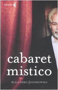 Cabaret mistico (Varia): Alejandro Jodorowsky
