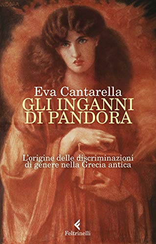 9788807492709: Gli inganni di Pandora. L'origine delle discriminazioni di genere nella Grecia antica
