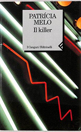 Il killer.: Melo,Patricia.
