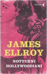 JAMES ELLROY - NOTTURNI HOLLYW (9788807701900) by Ellroy, James