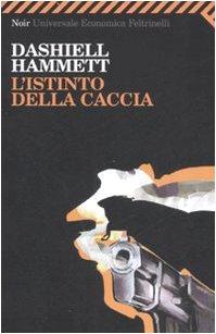 L'istinto della caccia Hammett, Dashiell and Veraldi,
