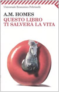 Questo libro ti salverÃ: la vita (8807720183) by A. M. Homes