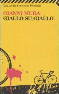 Giallo su giallo (Universale economica) - Gianni Mura
