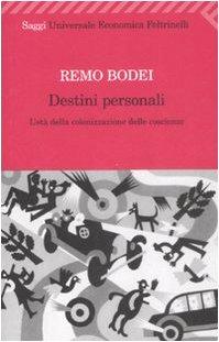 9788807720901: Destini personali. L'età della colonizzazione delle coscienze (Universale economica. Saggi)