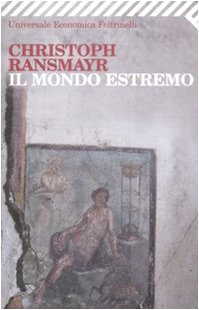 Il mondo estremo (Universale economica) - Ransmayr, Christoph