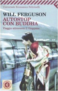 Autostop con Buddha. Viaggio attraverso il Giappone (9788807721281) by [???]