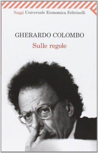 Sulle regole (Universale economica. Saggi) - Gherardo Colombo