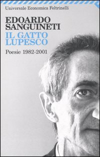 Il Gatto Lupesco (Italian Edition) (8807722283) by Sanguineti, Edoardo
