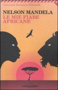 Le mie fiabe africane: Nelson Mandela