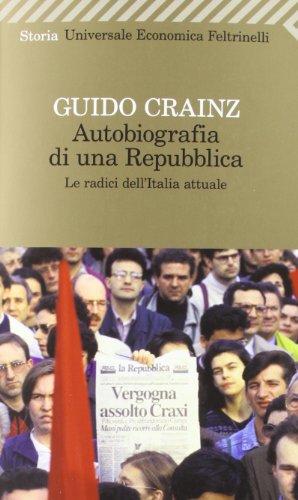 9788807723957: Autobiografia di una repubblica. Le radici dell'Italia attuale (Universale economica. Storia)