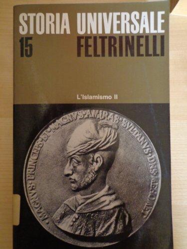 9788807770159: L'Islamismo: 2 (Storia universale Feltrinelli)