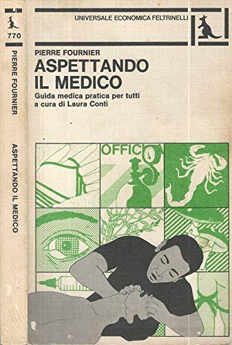 9788807807701: Aspettando il medico. Guida medica pratica per tutti