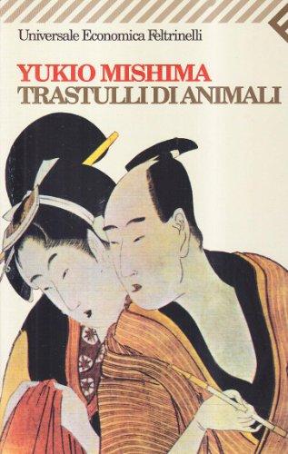 Trastulli d'animali [Jan 01, 2002] Mishima, Yukio: Yukio Mishima