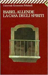 La Casa Degli Spiriti: Allende, Isabel; Isabel