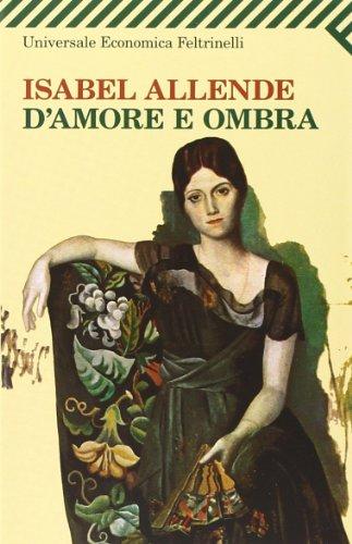 D Amore E Ombra (Universale Economica) (Italian Edition): Allende, Isabel