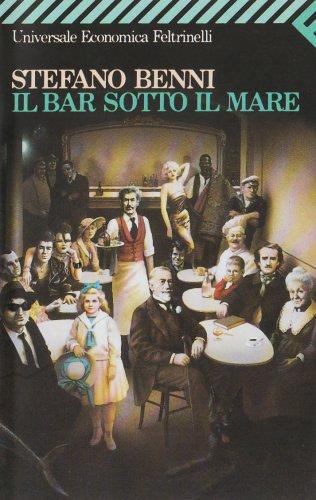 9788807810770: Il Bar Sotto Il Mare (Universale Economica) (Italian Edition)