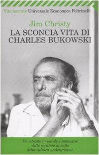 9788807814785: La sconcia vita di Charles Bukowski