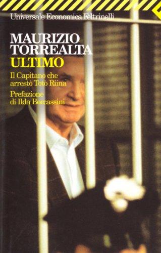 9788807815485: Ultimo. Il capitano che arrestò Totò Riina