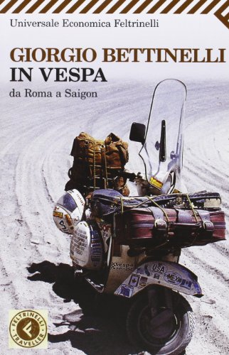 In vespa da Roma a Saigon (Paperback): Giorgio Bettinelli
