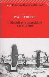 9788807817007: I filosofi e le macchine 1400-1700