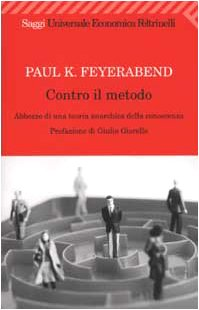 Contro il metodo. Abbozzo di una teoria anarchica della conoscenza.: Feyerabend,Paul K.