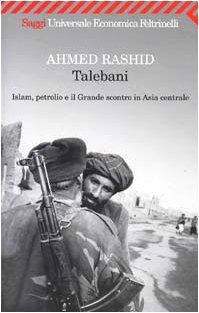 9788807817229: Talebani. Islam, petrolio e il Grande scontro in Asia centrale
