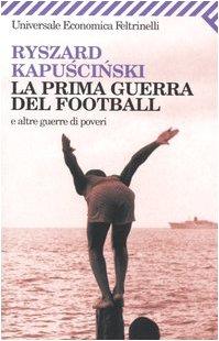 9788807818486: La Prima Guerra Del Football (Italian Edition)