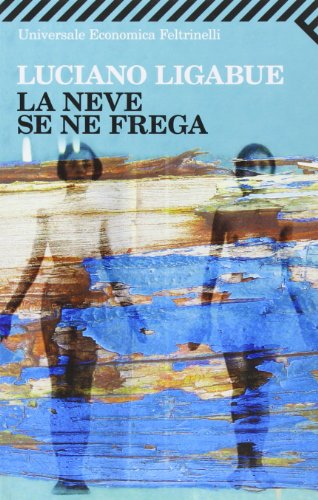La Neve SE NE Frega: Ligabue, Luciano