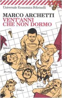 Vent'anni che non dormo (Universale economica) - Marco Archetti