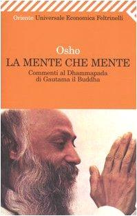 9788807819087: La mente che mente. Commenti al Dhammapada di Gautama il Buddha