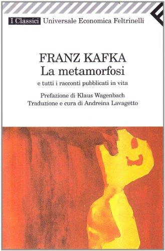 La Metamorfosi: Metamorfosi: E Tutti I Racconti: Kafka, Franz