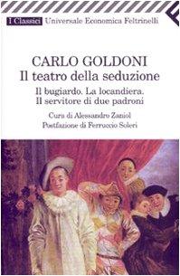 Il Teatro Della Seduzione (Italian Edition): Goldoni, Carlo