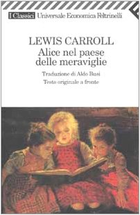 Alice Nel Paese Delle Meraviglie Testo a Fronte (Italian Edition) (8807820706) by Lewis Carroll